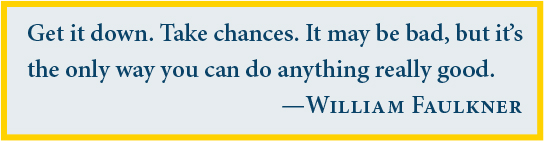 Faulkner quote: Get it down. Take chances ...