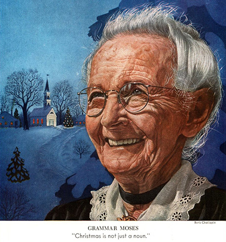 "portrait of grandma moses with altered text: GRAMMAR MOSES ""Christmas is not just a noun."""