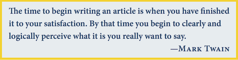 Mark Twain quote: The time to begin an article is when you have finished it